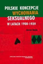 Polskie koncepcje wychowania seksualnego w latach 1900-1939 - , Marek Babik