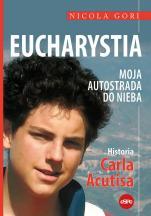 Eucharystia. Moja autostrada do nieba - Historia Carla Acutisa, Nocola Gori