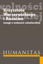 Krzysztofa Warszewickiego i Anonima uwagi o wolności szlacheckiej - , Redakcja naukowa Krzysztof Koehler