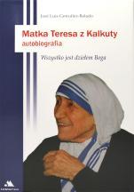 Matka Teresa z Kalkuty - Autobiografia, José Luis González-Balado
