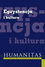 Egzystencja i kultura - , Redakcja naukowa Piotr Duchliński, Marek Urban