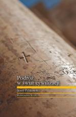 Podróż w świat cywilizacji - , Jerzy Pilikowski