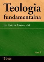 Teologia fundamentalna kpl.1-2 - Tom I + Tom II, ks. Henryk Seweryniak