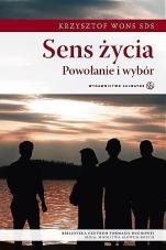 Sens życia Powołanie i wybór - Powołanie i wybór, Krzysztof Wons SDS