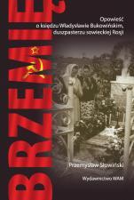 Brzemię - Opowieść o księdzu Władysławie Bukowińskim, duszpasterzu sowieckiej Rosji, Przemysław Słowiński