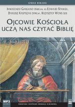 Ojcowie Kościoła uczą nas czytać Biblię - , Innocenzo Gargano OSBCam, ks. Edward Staniek, Dariusz Kasprzak OFMCap, Krzysztof Wons SDS