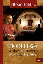 Modlitwa w duchu i tradycji św.alfonsa liguoriego - , Michael Brehl CSsR