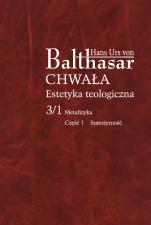Chwała. Estetyka teologiczna, III/1/1 - Metafizyka cz. 1 Starożytność, Hans Urs von Balthasar