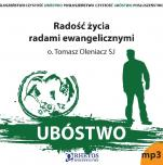 Ubóstwo. Radość życia radami ewangelicznymi - , Tomasz Oleniacz SJ