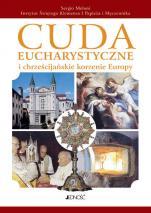Cuda eucharystyczne i chrześcijańskie korzenie Europy - , Sergio Meloni