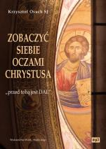 """Zobaczyć siebie oczami Chrystusa - """"przed tobą jest DAL"""", Krzysztof Osuch SJ"""