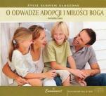 O odwadze adopcji i miłości Boga - Świadectwo,