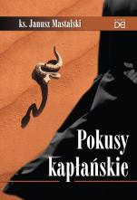 Pokusy kapłańskie - , ks. Janusz Mastalski