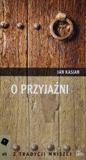 O przyjaźni Jan Kasjan - Rozmowa XVI z Abba Józefem, Jan Kasjan
