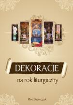 Dekoracje na rok liturgiczny - , Piotr Krawczyk