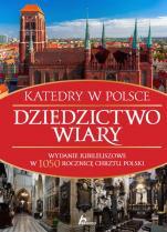 Katedry w Polsce  - Dziedzictwo wiary, Bartłomiej Kaczorowski