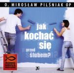Jak kochać się przed ślubem? - , Mirosław Pilśniak OP