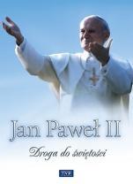 Jan Paweł II - Droga do świętości - ,