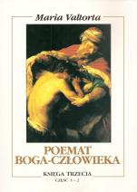 Poemat Boga-Człowieka. Księga trzecia  - Część 1-2, Maria Valtorta