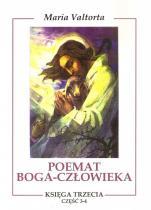 Poemat Boga-Człowieka. Księga trzecia  - Część 3-4, Maria Valtorta