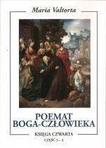Poemat Boga-Człowieka. Księga czwarta  - Część 3-4, Maria Valtorta