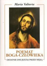Poemat Boga-Człowieka. Księga piąta - Ostatnie dni Jezusa przed męką, Maria Valtorta
