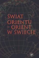 Świat Orientu - Orient w świecie / Outlet  - , red. Agata Bareja-Starzyńska, Piotr Balcerowicz, Jan Rogala