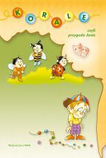 Korale, czyli przygoda Jasia - Scenariusz przedstawienia dla dzieci przedszkolnych na Dzień Matki, s. Adriana Miś CSS