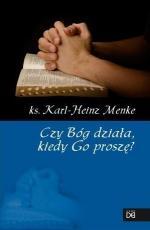Czy Bóg działa, kiedy Go proszę? / Outlet  - , ks. Karl-Heinz Menke