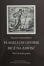 Flagellum livoris - Bicz na zawiść / Outlet - Tekst łacińsko-polski, Szymon Szymonowic