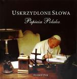 Uskrzydlone słowa papieża Polaka - , Ryszard Hop