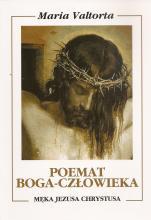 Poemat Boga-Człowieka. Księga szósta  - Męka Jezusa Chrystusa, Maria Valtorta