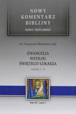 Ewangelia według św. Łukasza - Rozdziały 1-11, ks. Franciszek Mickiewicz SAC