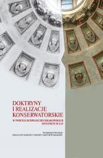 Doktryny i realizacje konserwatorskie - W ŚWIETLE DOŚWIADCZEŃ KRAKOWSKICH OSTATNICH 30 LAT, Praca zbiorowa pod redakcją Bogusława Krasnowolskiego