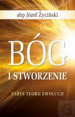 Bóg i stworzenie  - Zarys teorii ewolucji, abp Józef Życiński