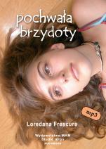 Pochwała brzydoty - , Loredana Frescura