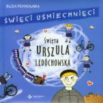Święta Urszula Ledóchowska - , Eliza Piotrowska