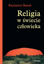 Religia w świecie człowieka / Outlet  - , Kazimierz Banek
