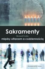 Sakramenty - Między ołtarzem a codziennością, Bernard Cooke