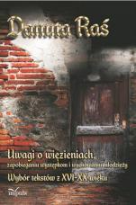 Uwagi o więzieniach, zapobieganiu występkom i wychowaniu młodzieży / Outlet - Wybór tekstów z XVI-XX wieku, Danuta Raś