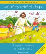 Jesteśmy dziećmi Boga - katechizm - Podręcznik i ćwiczenia do religii dla klasy 0, red. Władysław Kubik SJ
