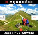 O męskości - , Jacek Pulikowski