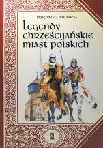 Legendy chrześcijańskie miast polskich - , Małgorzata Nawrocka
