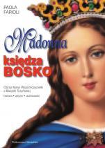 Madonna księdza Bosko / Outlet - Obraz Maryi Wspomożycielki z Bazyliki Turyńskiej, Paola Farioli