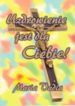 Uzdrowienie jest dla Ciebie! - , Maria Vadia