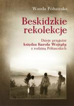 Beskidzkie rekolekcje - Dzieje przyjaźni księdza Karola Wojtyły z rodziną Półtawskich, Wanda Półtawska