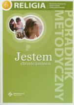 Jestem chrześcijaninem / Wojciech - Poradnik metodyczny. Czwarta klasy szkoły podstawowej, red. ks. Jan Szpet, Danuta Jackowiak