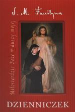 Dzienniczek - Miłosierdzie Boże w duszy mojej, s. Faustyna Kowalska