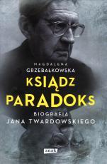 Ksiądz Paradoks  - Biografia Jana Twardowskiego, Magdalena Grzebałkowska