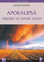 Apokalipsa - orędzie na nasze czasy - , Danuta Piekarz